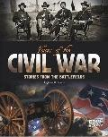Voices of the Civil War : Stories from the Battlefields