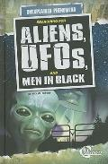 Searching for Aliens, UFOs, and Men in Black (Unexplained Phenomena)