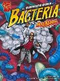 The Surprising World of Bacteria With Max Axiom, Super Scientist (Graphic Science) (Graphic ...