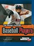 The World's Greatest Baseball Players (The World's Greatest Sports Stars) (Sports Illustrate...