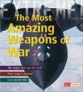 Most Amazing Weapons of War