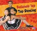 Bailando tap/Tap Dancing (Pebble Plus Bilingual) (Spanish Edition)