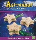 Astronaut Cookbook : Simple Recipes for Kids