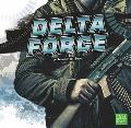 The Delta Force (First Facts)