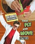 Science Experiments That Fly and Move (Edge Books)