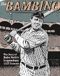 Bambino : The Story of Babe Ruth's Legendary 1927 Season