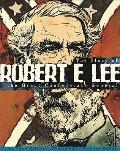 Robert E. Lee: The Story of the Great Confederate General (Graphic Library)