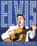 ELVIS: A Graphic Novel (Graphic Library)