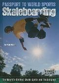 Skateboarding : The World's Coolest Skate Spots and Techniques
