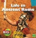 Life in Ancient Rome (The Big Picture: Homes)