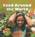 Food Around the World (The Big Picture: Food)