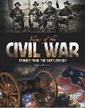 Voices of the Civil War; Stories from the Battlefields (Voices of War)