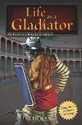 Life as a Gladiator : An Interactive History Adventure