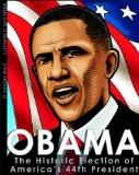 Obama; The Historic Election of America's 44th President (American Graphic)
