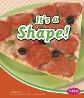 It's a Shape!