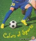 Colors of Sports (A+ Books: Colors All Around)