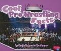 Cool Pro Wrestling Facts (Pebble Plus: Cool Sports Facts)