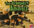 The Creepiest Animals (Pebble Plus: Extreme Animals)