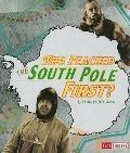 Who Reached the South Pole First? (Race for History)