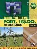 Build Your Own Fort, Igloo, and Other Hangouts (Build It Yourself)