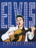 ELVIS: A Graphic Novel (Graphic Library: American Graphic)