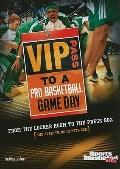 VIP Pass to a Pro Basketball Game Day (Game Day (Sports Illustrated for Kids))