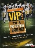 VIP Pass to a Pro Football Game Day (Game Day (Sports Illustrated for Kids))