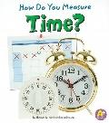 How Do You Measure Time? (Measure It!)