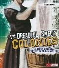 The Dreadful, Smelly Colonies (Disgusting History)