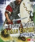 The Bloody, Rotten Roman Empire (Disgusting History)