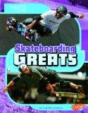 Skateboarding Greats (The Best of the Best)