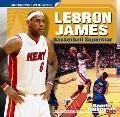 Lebron James : Basketball Superstar