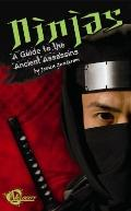 Ninjas : A Guide to the Ancient Assassins