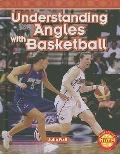 Understanding Angles with Basketball (Real World Math - Level 5)