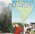 Spotlight on South America (First Facts)