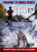 Fishing : The World's Greatest Fishing Spots and Techniques