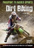 Dirt Biking : The World's Most Remarkable Dirt Bike Rides and Techniques