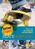 Skateboarding : How to Be an Awesome Skateboarder