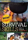Survival Skills : How to Survive in the Wild