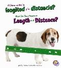 ¿Cómo Mides la Longitud y la Distancia? : How Do You Measure Length and Distance?