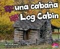 Mira dentro de una cabaña/Look Inside a Log Cabin