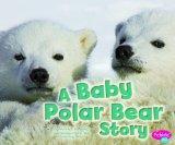 Baby Polar Bear Story (Baby Animals)