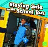 Staying Safe on the School Bus (First Facts: Staying Safe)