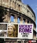 Ancient Rome : A Mighty Empire
