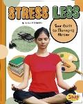 Stress Less : Your Guide to Managing Stress