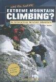 Can You Survive Extreme Mountain Climbing?: An Interactive Survival Adventure (You Choose: S...