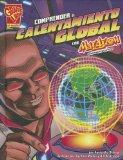 Comprender el calentamiento global con Max Axiom, supercientfico (Ciencia grfica) (Spanish E...