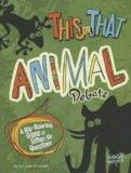 This or That Animal Debate: A Rip-Roaring Game of Either/Or Questions