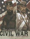 True Stories of the Civil War (Stories of War)