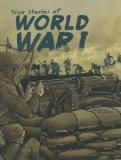 True Stories of World War I (Stories of War)
